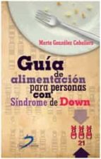 guía de alimentación para personas con síndrome de down marta gonzalez caballero 9788499698007