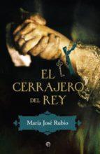 el cerrajero del rey maria jose rubio 9788499703107