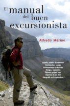 el manual del buen excursionista alfredo merino 9788499708607
