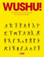 wushu!: gimnasia china para la salud del cuerpo y la mente-timothy tung-9788499924007