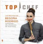 (pe) las recetas de begoña rodrigo (ganadora de top chef 2013) 9788499983707