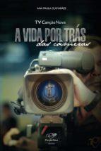 tv canção nova - a vida por trás das câmeras (ebook)-ana paula guimarães-9788576774907