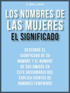 los nombres de mujeres - el significado (ebook)-9788826093307