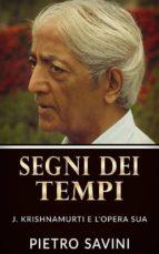 segni dei tempi   j. krishnamurti e l'opera sua (ebook) 9788892679207