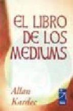 el libro de los mediums-allan kardec-9789501713107