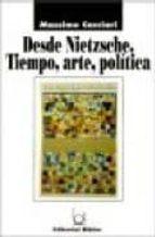 desde nietzsche: tiempo, arte, politica-massimo cacciari-9789507860607