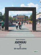 El libro de Joensuu nyt ja 50 vuotta sitten autor HEMMO VATTULAINEN EPUB!