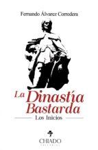 la dinastia bastarda-fernando alvarez corredera-9789895201907