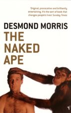 the naked ape: a zoologist s study of the human animal-desmond morris-9780099482017