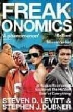freakonomics: a rogue economist explores the hidden side of every thing steven d. levitt stephen j. dubner 9780141019017