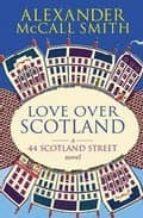 LOVE OVER SCOTLAND   44, SCOTLAND STREET