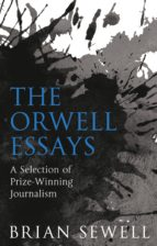 the orwell essays : a selection of prize-winning journalism-george orwell-9780704374317