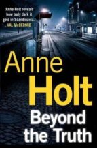 beyond the truth anne holt 9780857892317