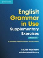 english grammar in use supplementary exercises. with answers louise hashemi raymond murphy 9781107616417