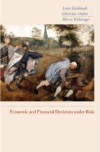 economic and financial decisions under risk (ebook)-louis eeckhoudt-christian gollier-harris schlesinger-9781400829217