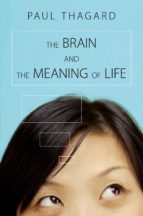 the brain and the meaning of life (ebook)-paul thagard-9781400834617