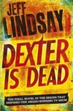 dexter is dead-jeff lindsay-9781409128717