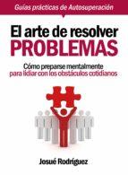 el arte de resolver problemas (ebook)-josu rodriguez-9781465767417
