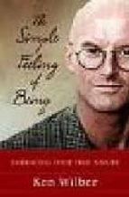the simple feeling of being: embracing your true nature ken wilber 9781590301517