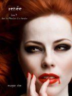 renée (livre 9 dans les mémoires d'un vampire) (ebook)-morgan rice-9781632912817