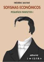 sofismas economicos -pequeños panfletos i-frederic bastiat-9781909870017