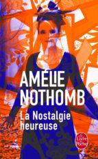 la nostalgie heureuse-amelie nothomb-9782253020417