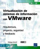 virtualizacion de sistemas de informacion con vmware: arquitectur a, proyecto, seguridad y feedbacks-philippe gillet-9782746054417