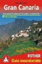 gran canaria: las mejores rutas por costa y montaña - 40 excursio nes-izabella gawin-9783763347117