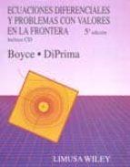 ecuaciones diferenciales y problemas con valores en la frontera ( 5ª ed) (incluye cd rom) william e. boyce richard c. diprima 9786070501517