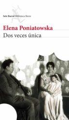 dos veces única (ebook) elena poniatowska 9786070730917