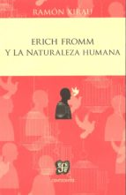 erich fromm y la naturaleza humana-ramon xirau-9786071617217