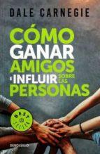 como ganar amigos e influir sobre las personas-dale carnegie-9786073155717