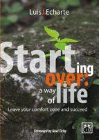 starting over: a way of life (ebook)-luis j. echarte-9786077610717