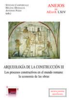 arqueología de la construcción iii. los procesos constructivos en el mundo romano: la economía de las obras (ebook)-9788400095017