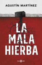 la mala hierba (ebook)-agustin martinez-9788401019517
