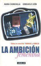 la ambición femenina (ebook)-nuria chinchilla-consuelo leon-9788403011717