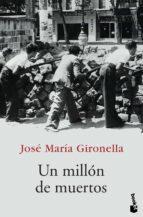 un millon de muertos jose maria gironella 9788408068617