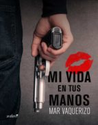 mi vida en tus manos (ebook)-mar vaquerizo-9788408132417