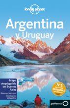 argentina y uruguay 2017 (6ª ed.) (lonely planet) 9788408163817