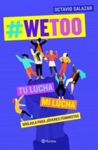 #wetoo: tu lucha, mi lucha octavio salazar 9788408204817