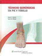 tecnicas quirurgicas en pie y tobillo mark e. easley 9788415169017