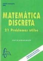 matematicas discretas: 21 problemas utiles-juan de burgos roma-9788415214717