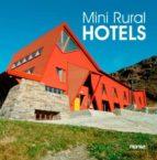 mini rural hotels (ed. bilingüe español ingles) 9788415223917