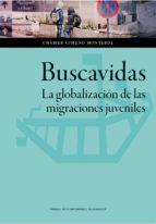 buscavidas. la globalización de las migraciones juveniles chabier gimeno monterde 9788416028917