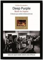 deep purple. made in japan: el directo que cambio la historia del rock-carlos fernandez-9788416229017