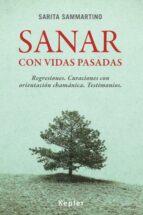 El libro de Sanar con vidas pasadas autor SARITA SAMMARTINO DOC!