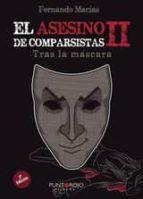el asesino de comparsistas ii: tras la mascara fernando macias grosso 9788416611317