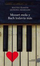 mozart mola y bach todavía más (ebook)-leonora armellini-9788416634217