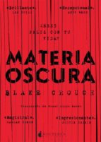 materia oscura-blake crouch-9788416858217