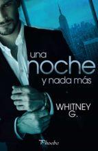una noche y nada más (ebook)-whitney g.-9788416970117